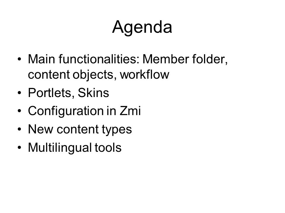 Other configuration Portal tabs, object tabs and folder buttons can be set in the zmi in portal_actions