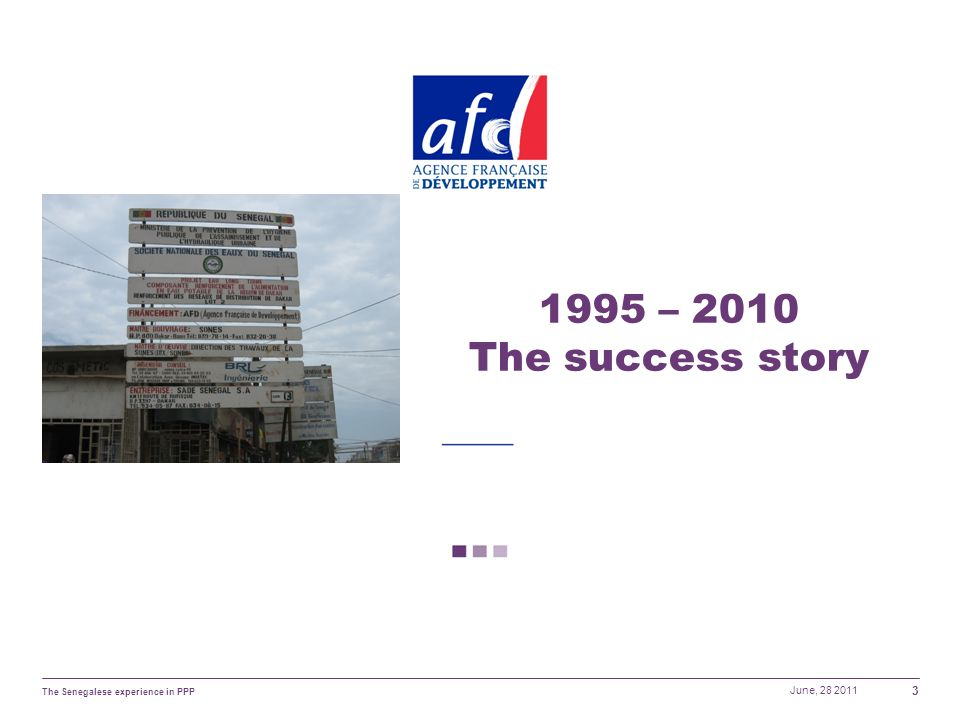 June, 28 2011 The Senegalese experience in PPP 3 1995 – 2010 The success story