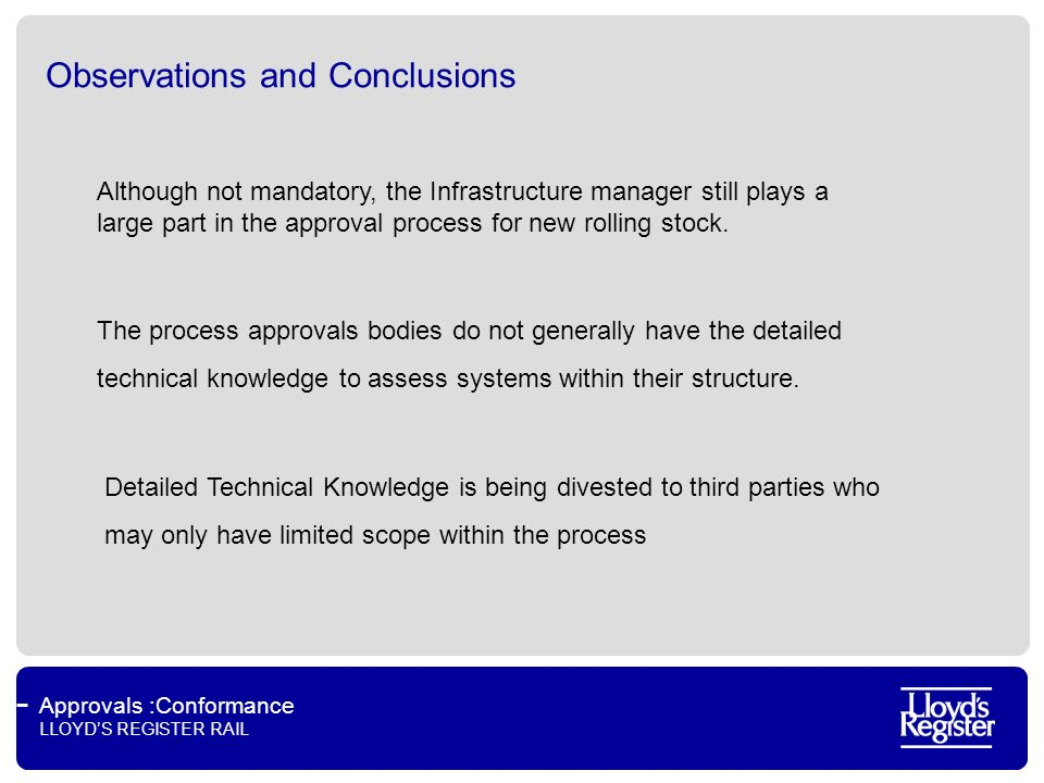 Approvals :Conformance LLOYDS REGISTER RAIL Train Detection Possible the most critical part of EMC from a rolling stock perspective.