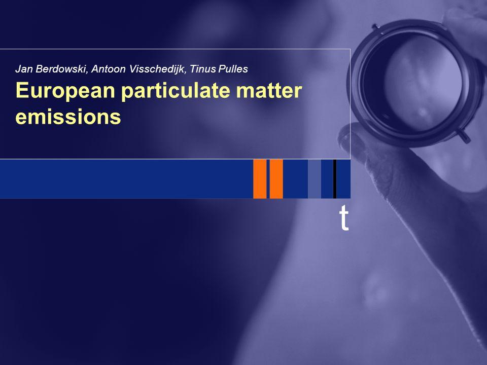 t European particulate matter emissions Jan Berdowski, Antoon Visschedijk, Tinus Pulles