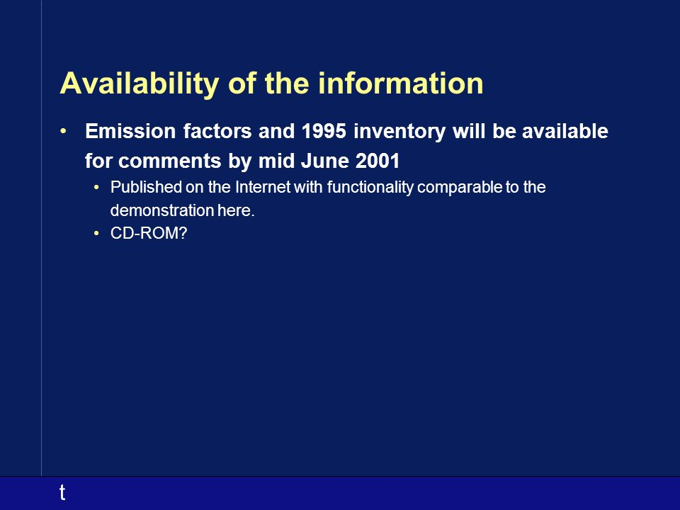 t Availability of the information Emission factors and 1995 inventory will be available for comments by mid June 2001 Published on the Internet with functionality comparable to the demonstration here.