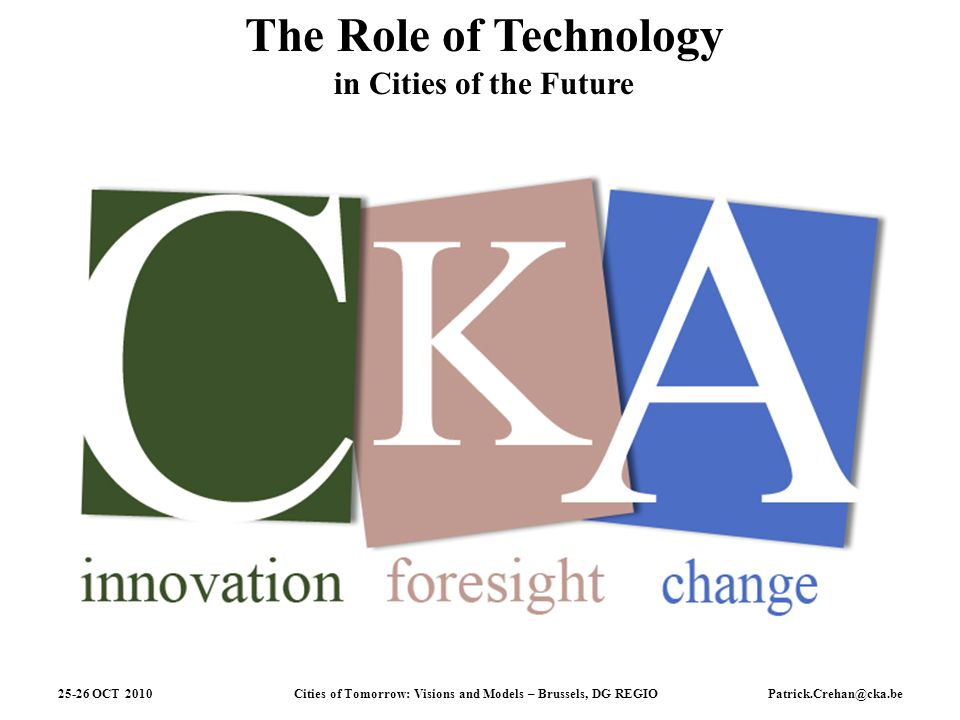 Cities of Tomorrow: Visions and Models – Brussels, DG REGIO 25-26 OCT 2010Patrick.Crehan@cka.be To be built in Korea … ?