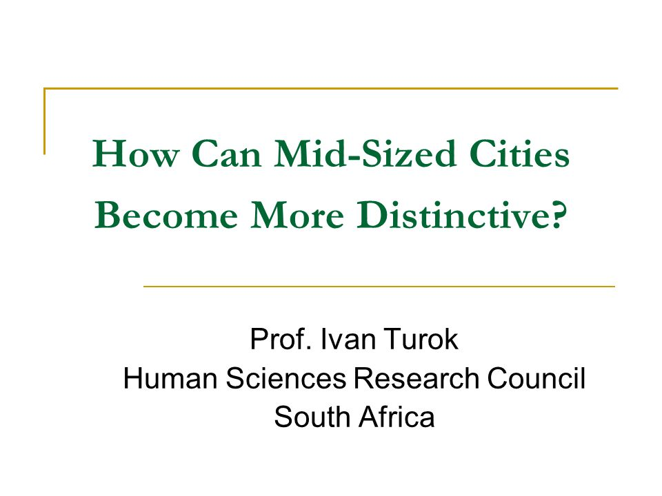 How Can Mid-Sized Cities Become More Distinctive. Prof.