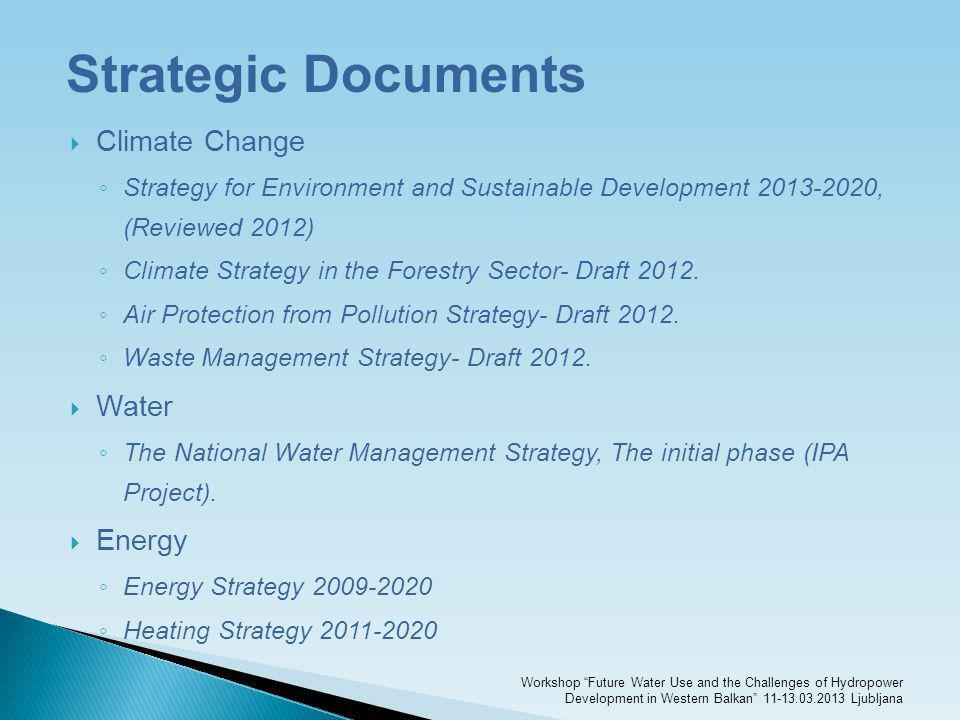 Strategic Documents Climate Change Strategy for Environment and Sustainable Development 2013-2020, (Reviewed 2012) Climate Strategy in the Forestry Se