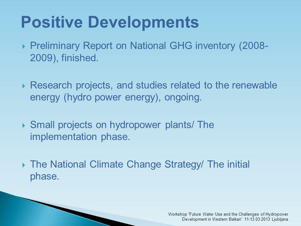 Positive Developments Preliminary Report on National GHG inventory (2008- 2009), finished. Research projects, and studies related to the renewable ene