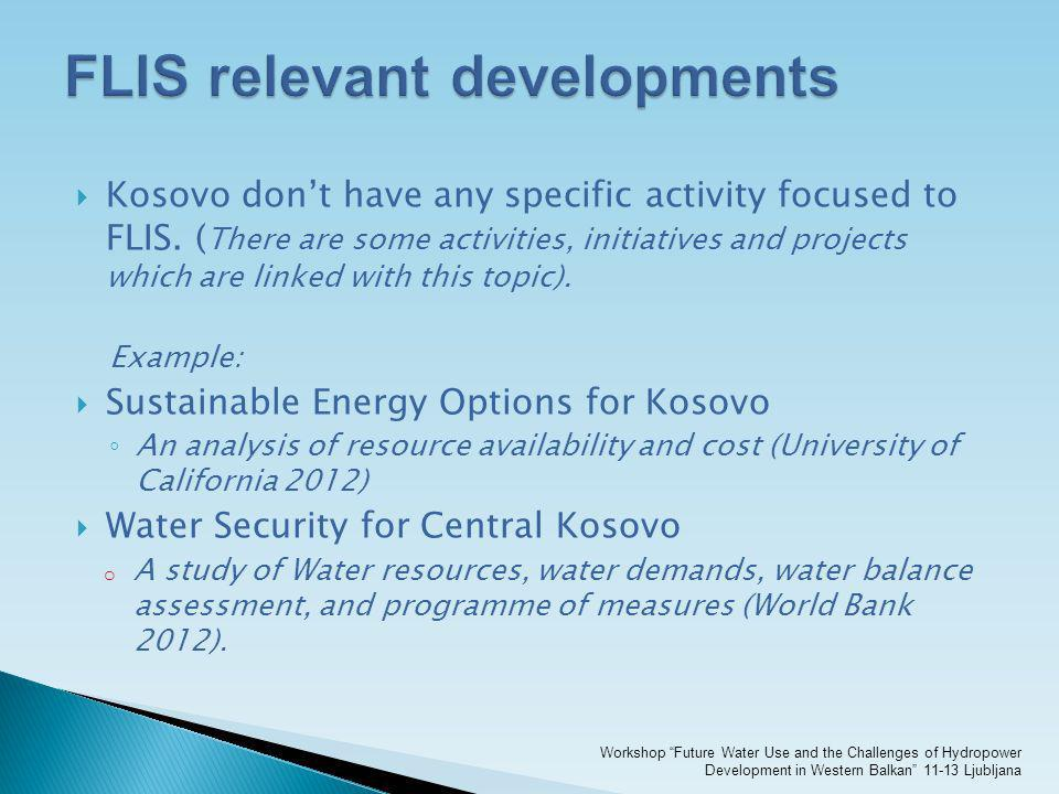 Kosovo dont have any specific activity focused to FLIS. ( There are some activities, initiatives and projects which are linked with this topic). Examp
