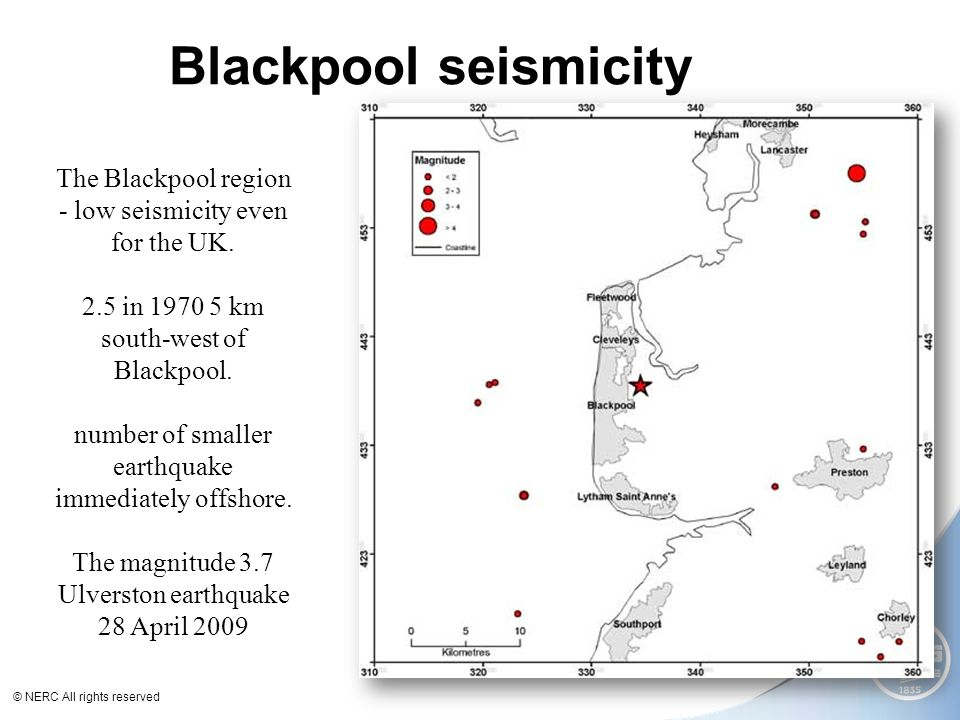 © NERC All rights reserved The Blackpool region - low seismicity even for the UK.