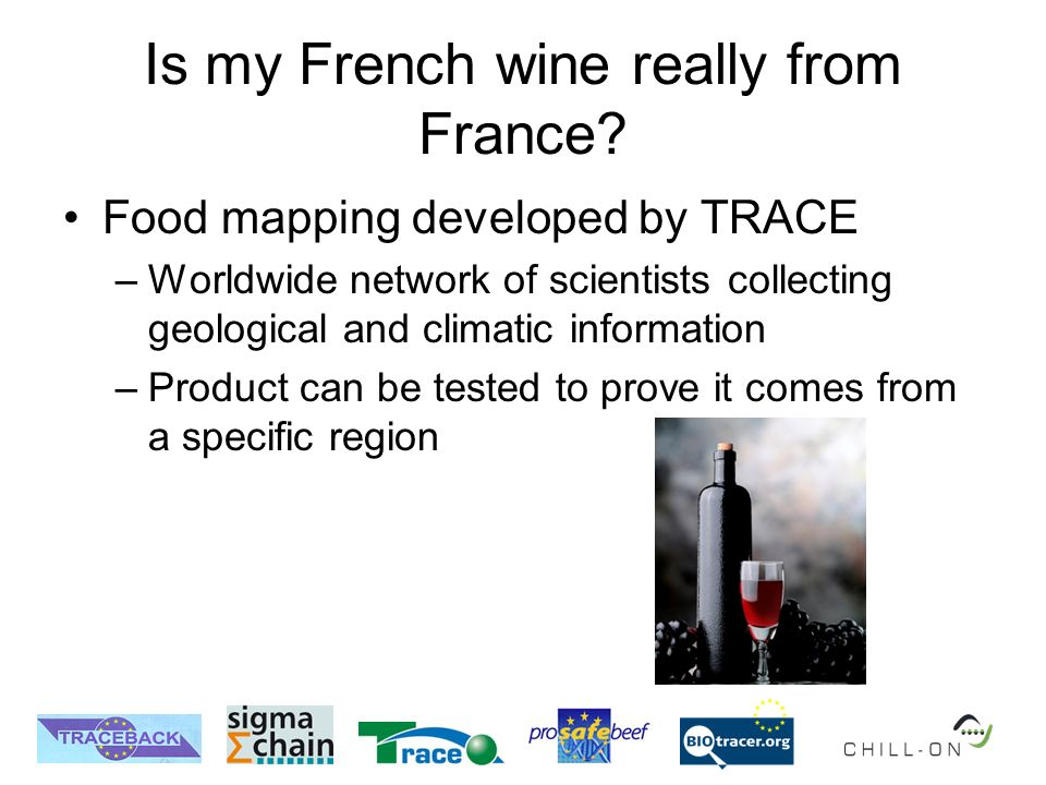 Is my French wine really from France? Food mapping developed by TRACE –Worldwide network of scientists collecting geological and climatic information
