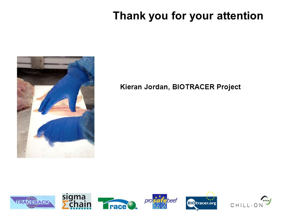 Kieran Jordan, BIOTRACER Project Thank you for your attention