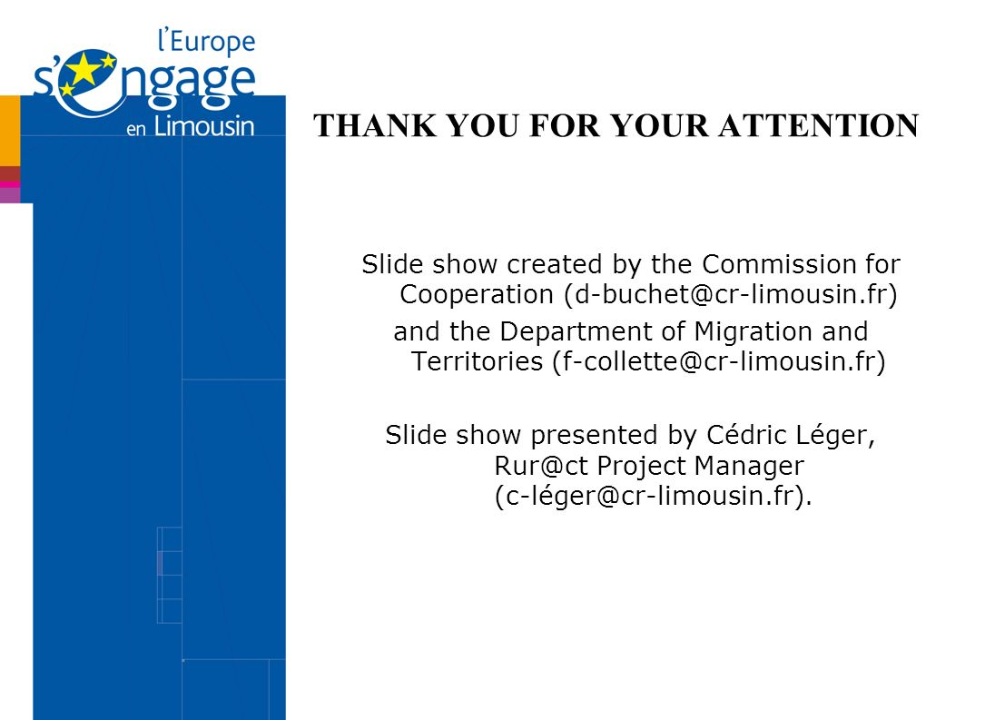 THANK YOU FOR YOUR ATTENTION Slide show created by the Commission for Cooperation and the Department of Migration and Territories Slide show presented by Cédric Léger, Project Manager