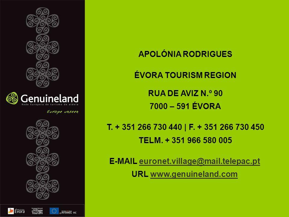 APOLÓNIA RODRIGUES ÉVORA TOURISM REGION RUA DE AVIZ N.º 90 7000 – 591 ÉVORA T.