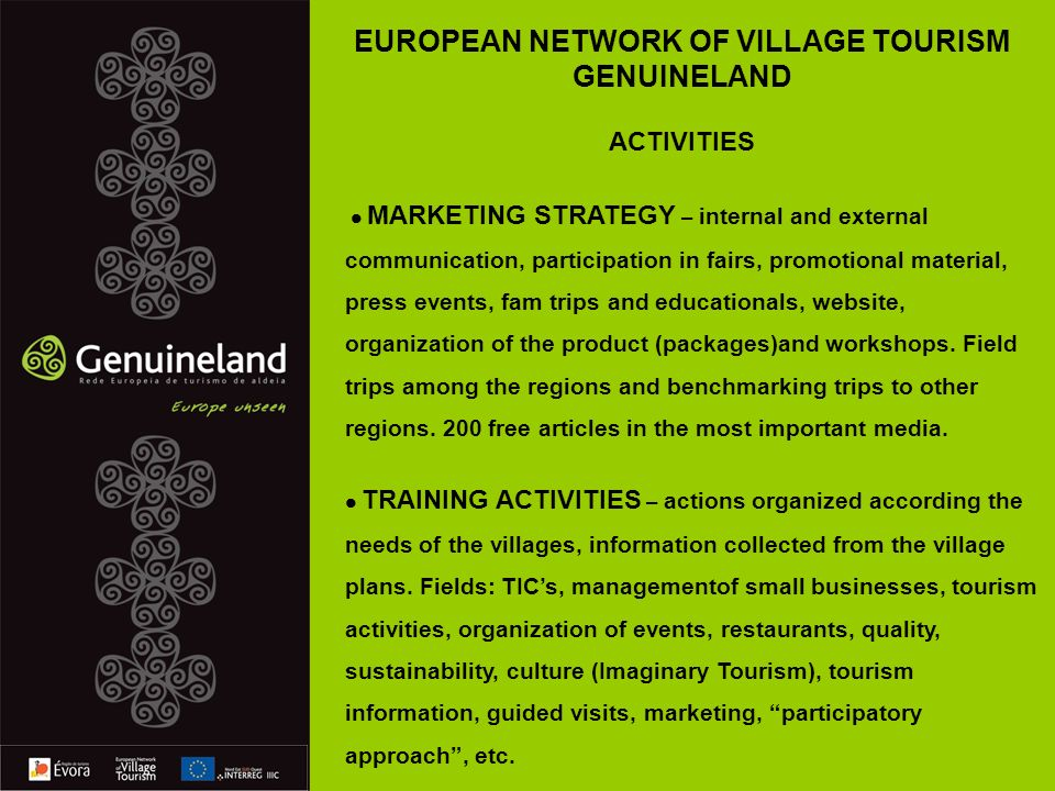 MARKETING STRATEGY – internal and external communication, participation in fairs, promotional material, press events, fam trips and educationals, website, organization of the product (packages)and workshops.