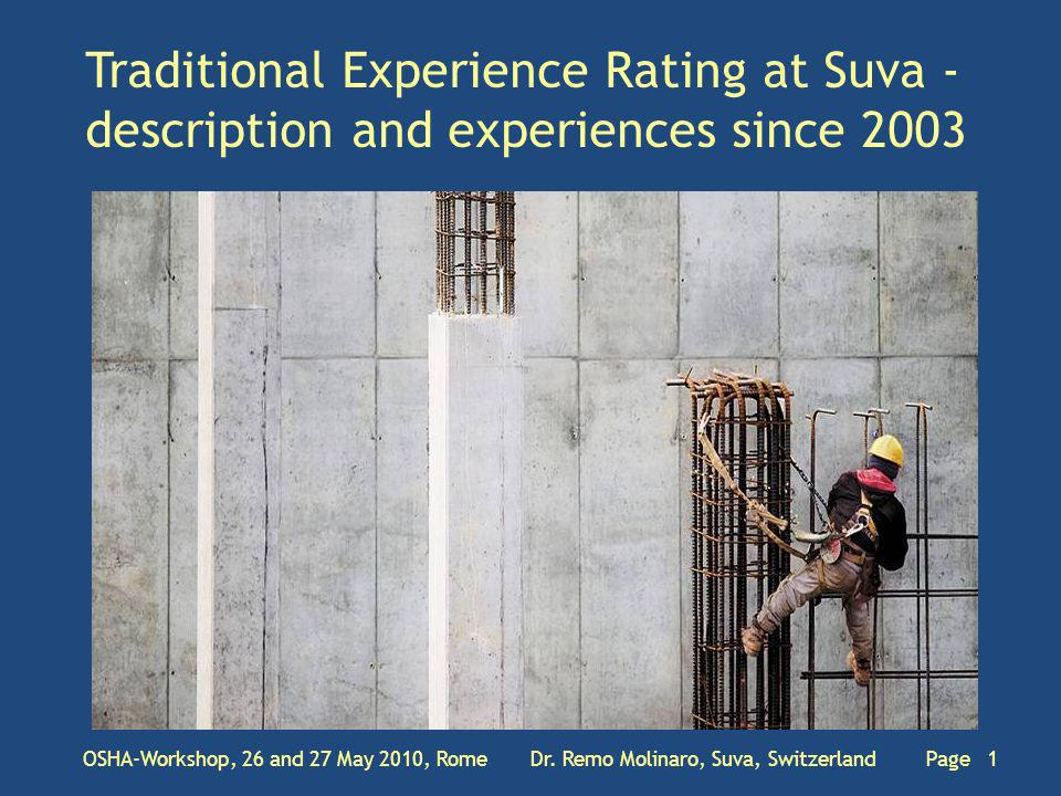 Traditional Experience Rating at Suva - description and experiences since 2003 OSHA-Workshop, 26 and 27 May 2010, Rome Dr.