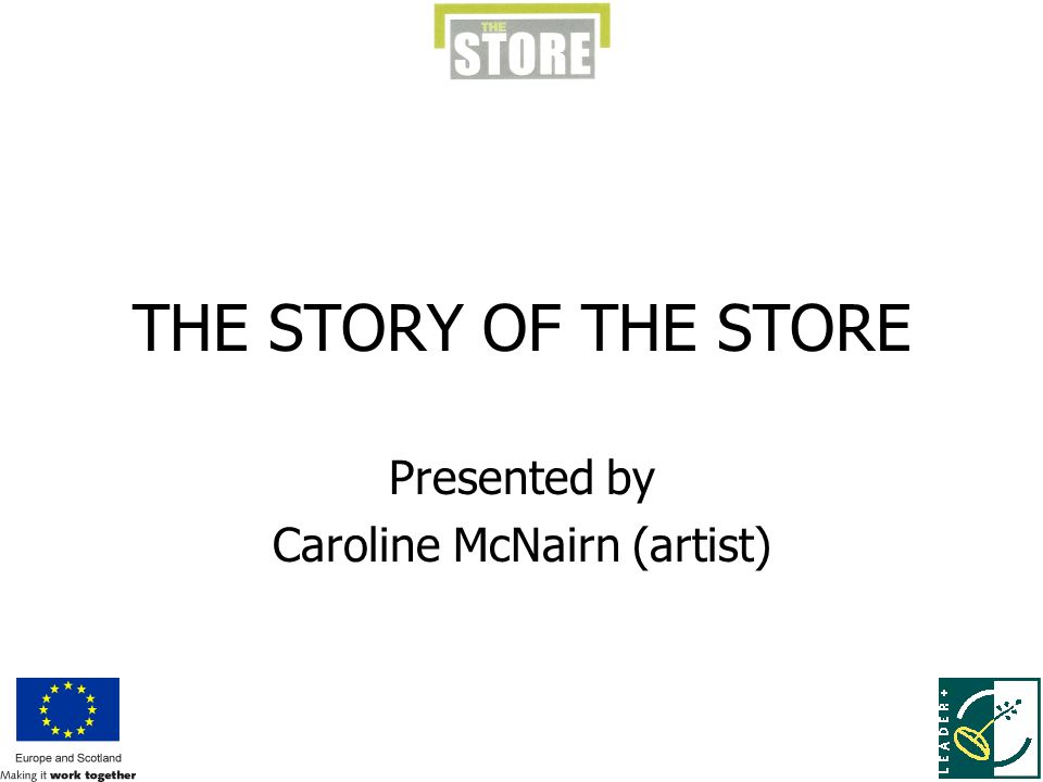 THE STORY OF THE STORE Presented by Caroline McNairn (artist)