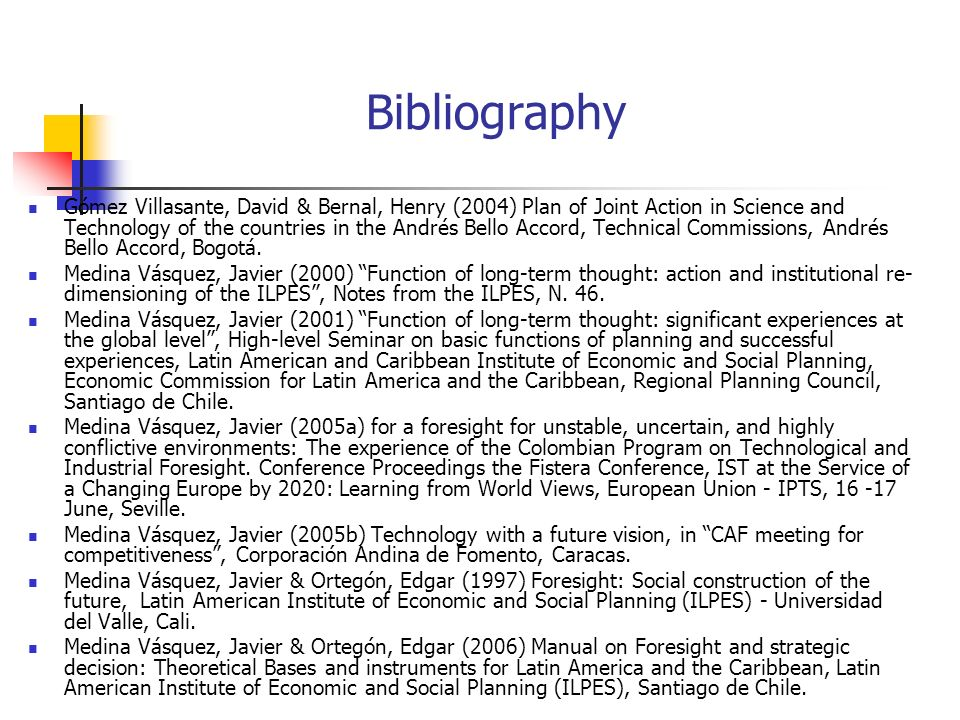 Bibliography Gómez Villasante, David & Bernal, Henry (2004) Plan of Joint Action in Science and Technology of the countries in the Andrés Bello Accord, Technical Commissions, Andrés Bello Accord, Bogotá.