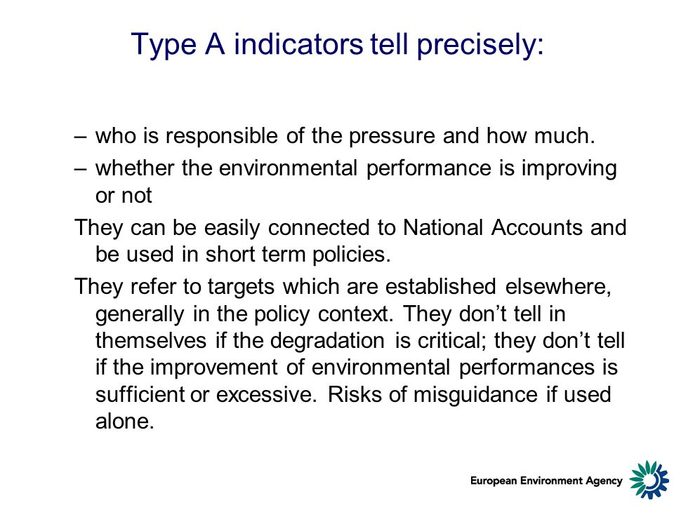 Type A indicators tell precisely: –who is responsible of the pressure and how much.