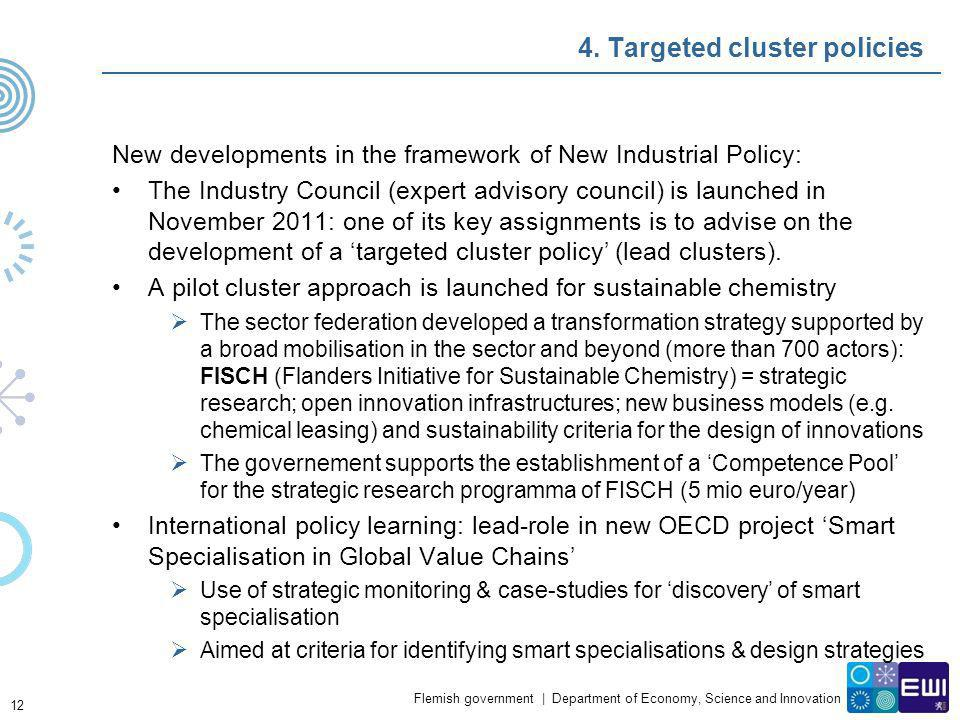 Flemish government   Department of Economy, Science and Innovation 4. Targeted cluster policies New developments in the framework of New Industrial Po