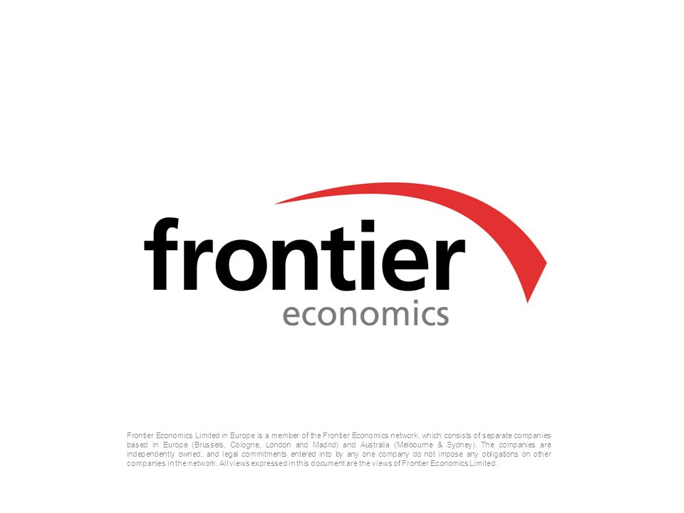 18 Frontier Economics Frontier Economics Limited in Europe is a member of the Frontier Economics network, which consists of separate companies based in Europe (Brussels, Cologne, London and Madrid) and Australia (Melbourne & Sydney).