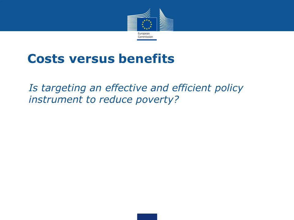 Costs versus benefits Is targeting an effective and efficient policy instrument to reduce poverty
