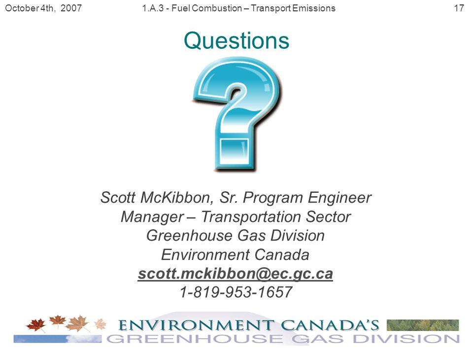 17 October 4th, 20071.A.3 - Fuel Combustion – Transport Emissions Questions Scott McKibbon, Sr.