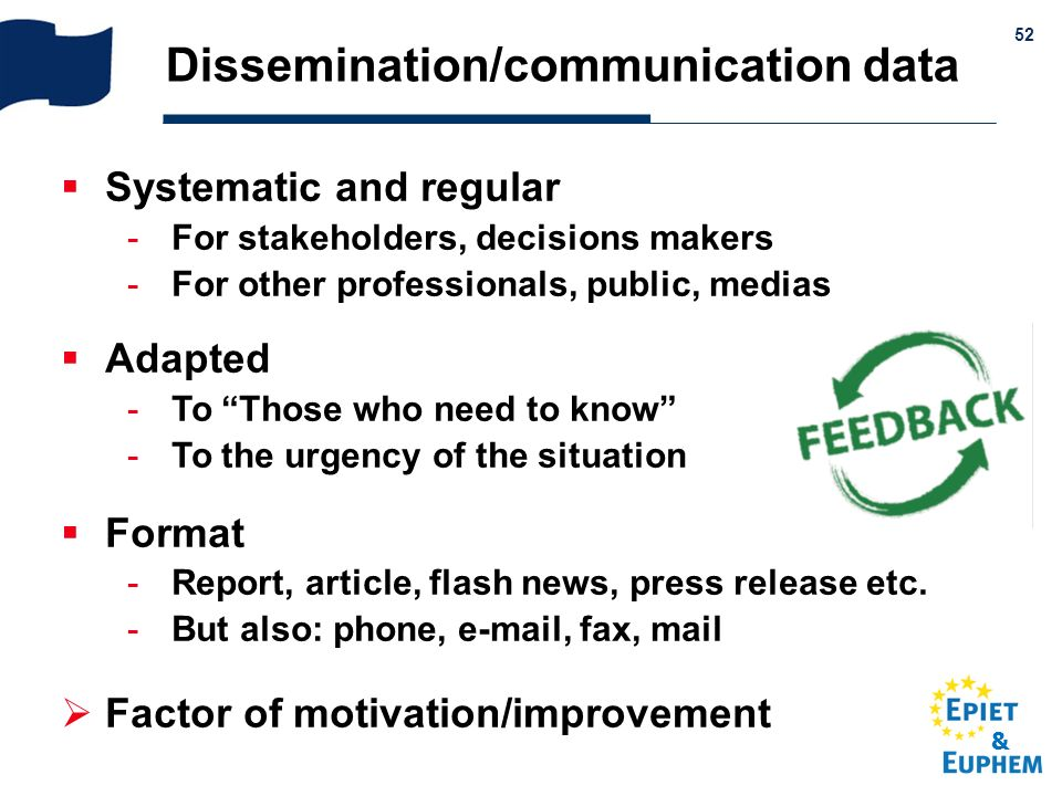& 52 Dissemination/communication data Systematic and regular For stakeholders, decisions makers For other professionals, public, medias Adapted To