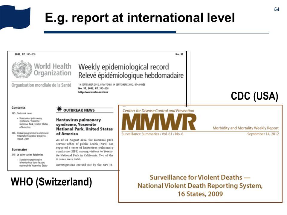 & 54 E.g. report at international level WHO (Switzerland) CDC (USA)
