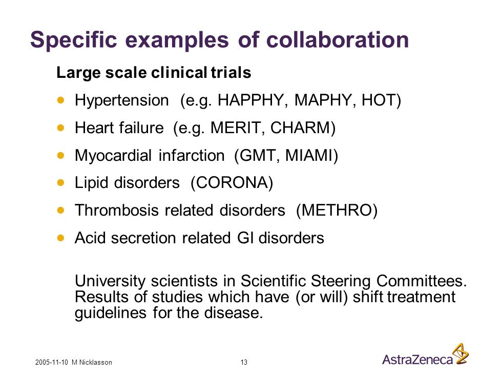 2005-11-10 M Nicklasson 13 Specific examples of collaboration Large scale clinical trials Hypertension (e.g.