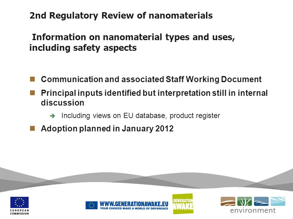 2nd Regulatory Review of nanomaterials Information on nanomaterial types and uses, including safety aspects Communication and associated Staff Working