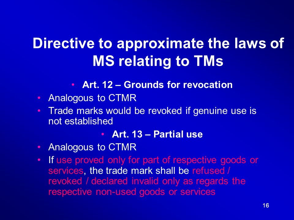 16 Directive to approximate the laws of MS relating to TMs Art.