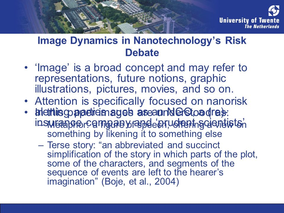 Image Dynamics in Nanotechnologys Risk Debate Image is a broad concept and may refer to representations, future notions, graphic illustrations, pictur