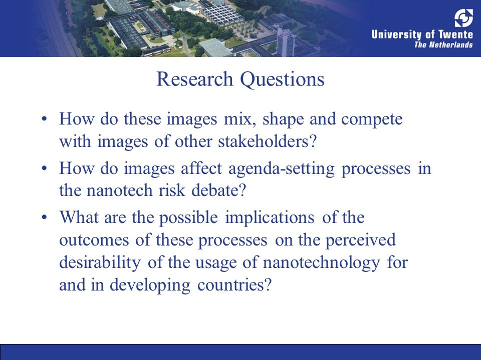Research Questions How do these images mix, shape and compete with images of other stakeholders? How do images affect agenda-setting processes in the