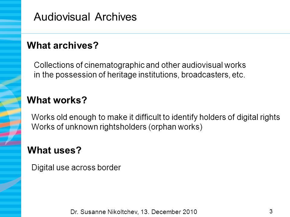 3 Audiovisual Archives What archives. Dr. Susanne Nikoltchev, 13.