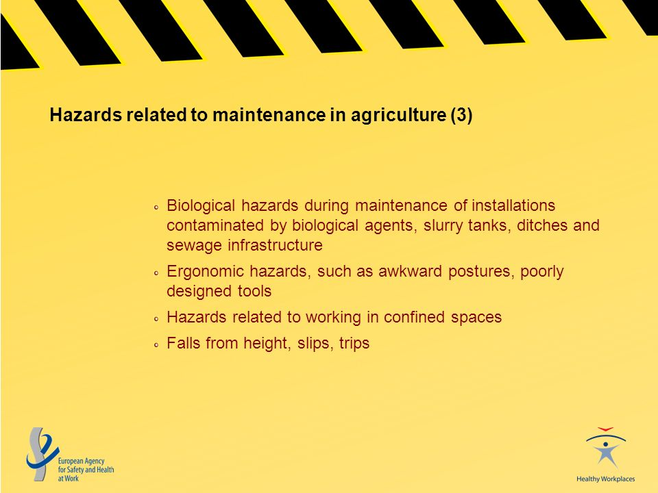 Hazards related to maintenance in agriculture (3) Biological hazards during maintenance of installations contaminated by biological agents, slurry tan