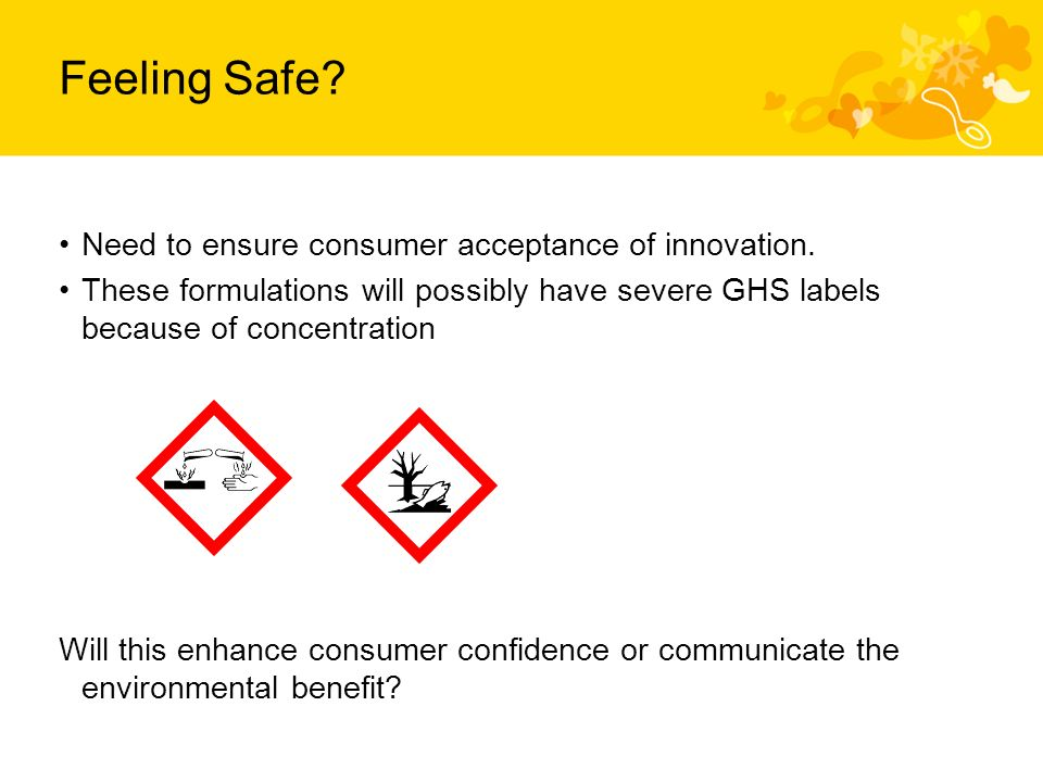 Feeling Safe. Need to ensure consumer acceptance of innovation.