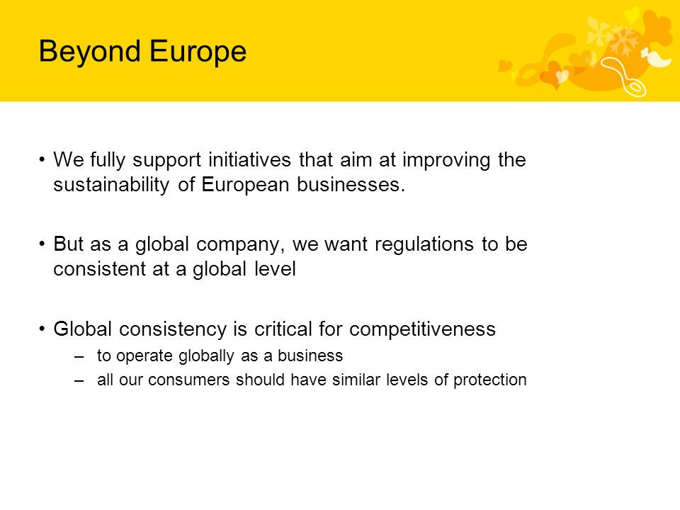 Beyond Europe We fully support initiatives that aim at improving the sustainability of European businesses.