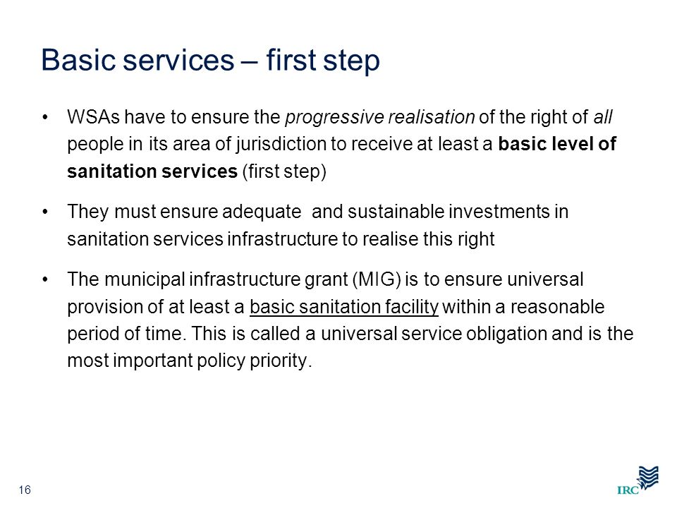 Basic services – first step WSAs have to ensure the progressive realisation of the right of all people in its area of jurisdiction to receive at least