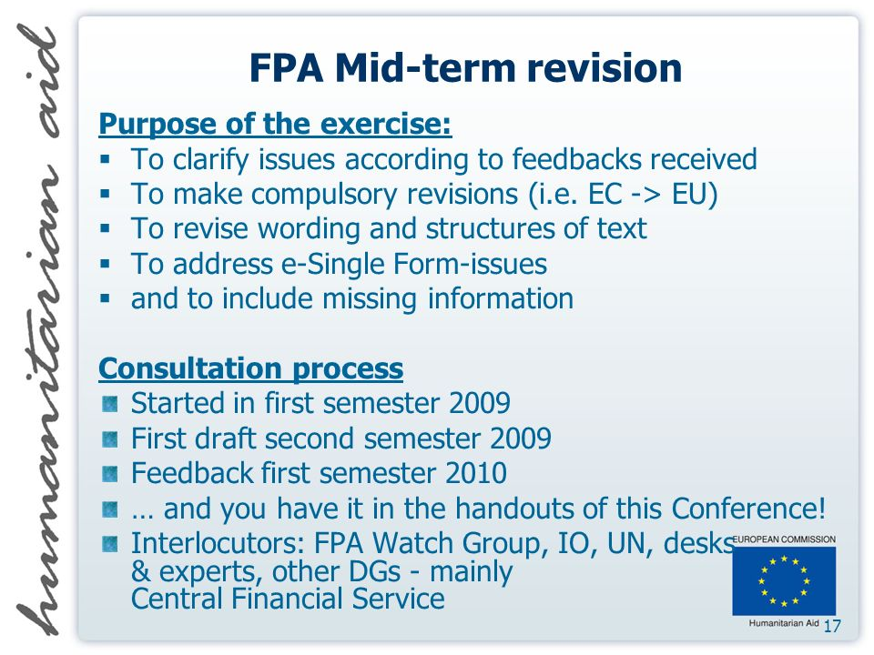 17 FPA Mid-term revision Purpose of the exercise: To clarify issues according to feedbacks received To make compulsory revisions (i.e.