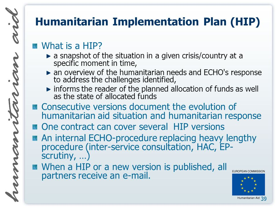 39 Humanitarian Implementation Plan (HIP) What is a HIP.