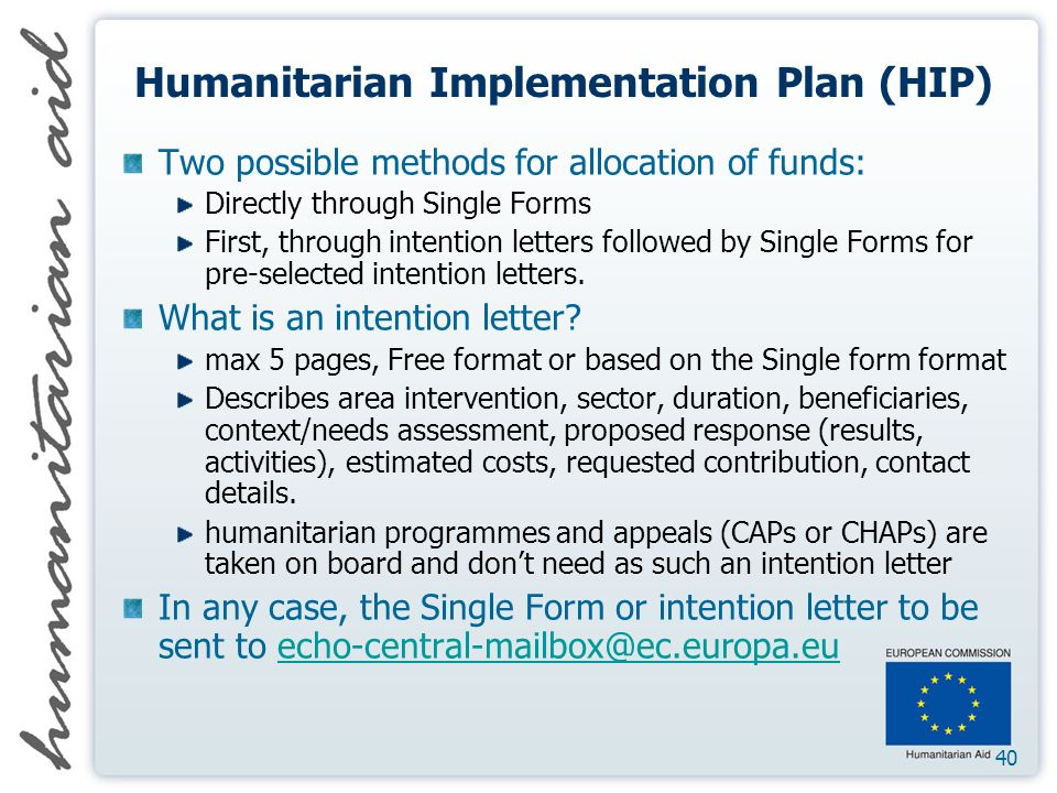 40 Humanitarian Implementation Plan (HIP) Two possible methods for allocation of funds: Directly through Single Forms First, through intention letters followed by Single Forms for pre-selected intention letters.