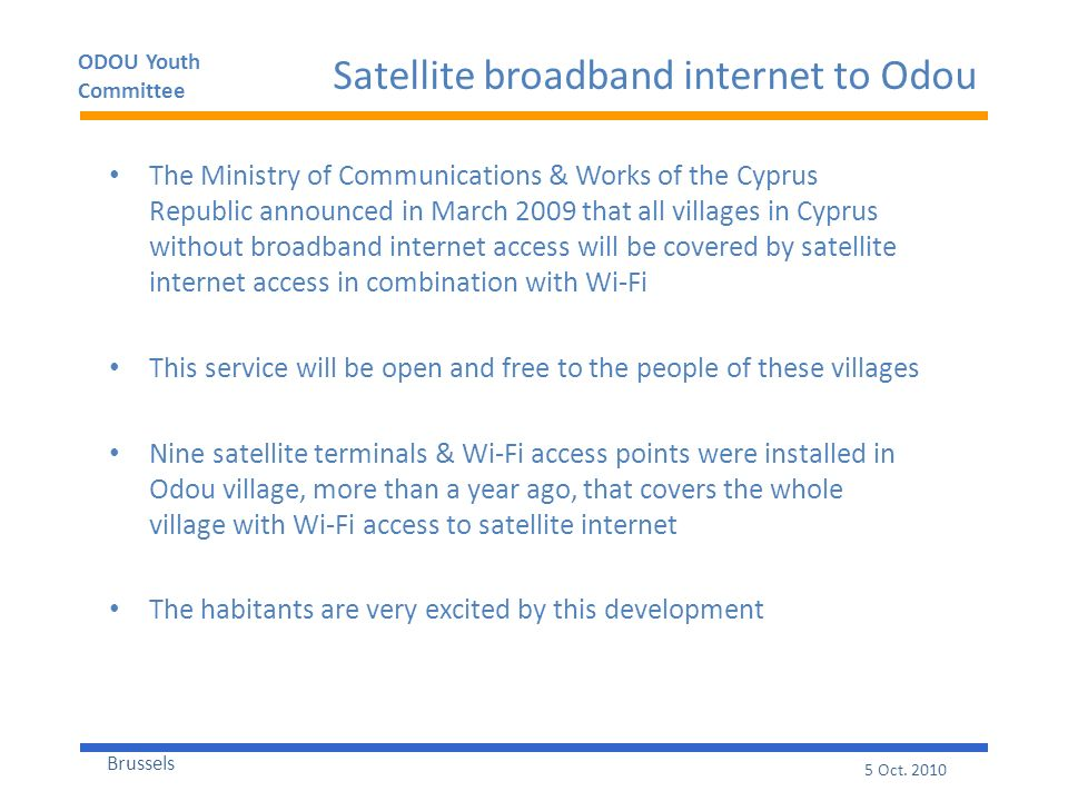 ODOU Youth Committee Brussels 5 Oct. 2010 Satellite broadband internet to Odou The Ministry of Communications & Works of the Cyprus Republic announced