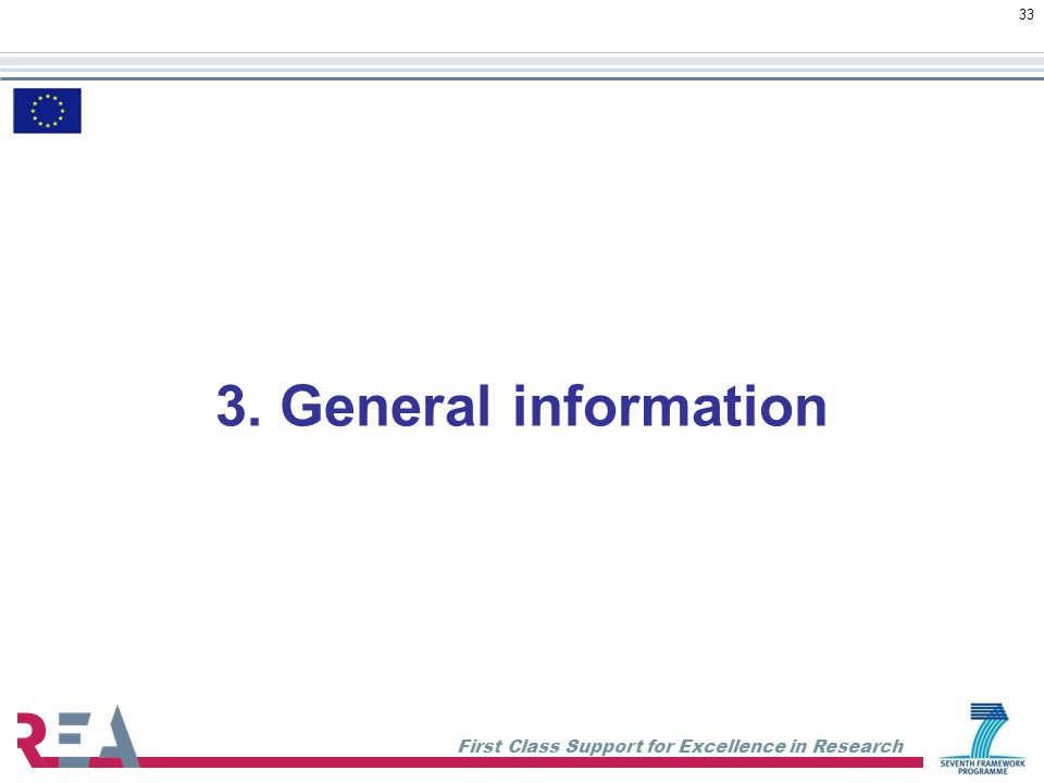 First Class Support for Excellence in Research 33 3. General information