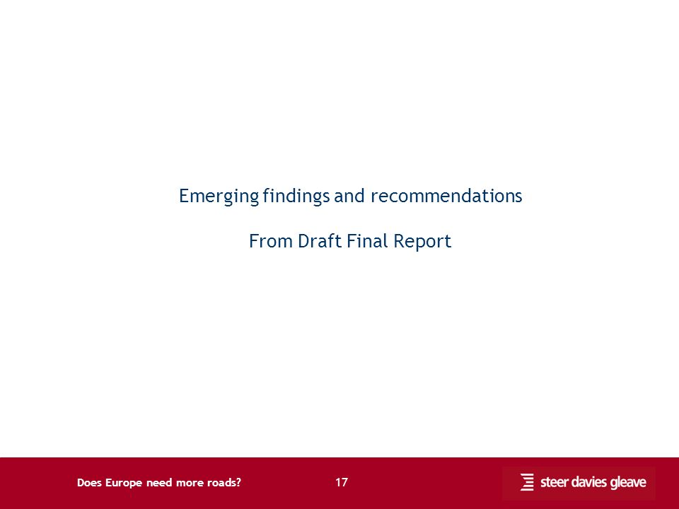 Does Europe need more roads 17 Emerging findings and recommendations From Draft Final Report