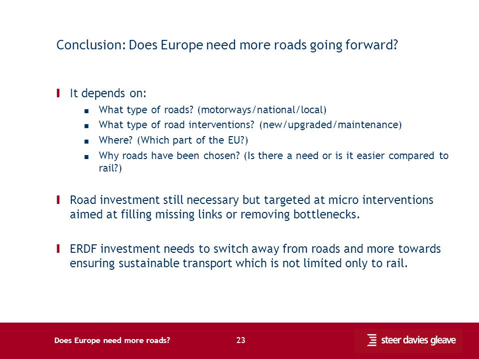 Does Europe need more roads. 23 Conclusion: Does Europe need more roads going forward.