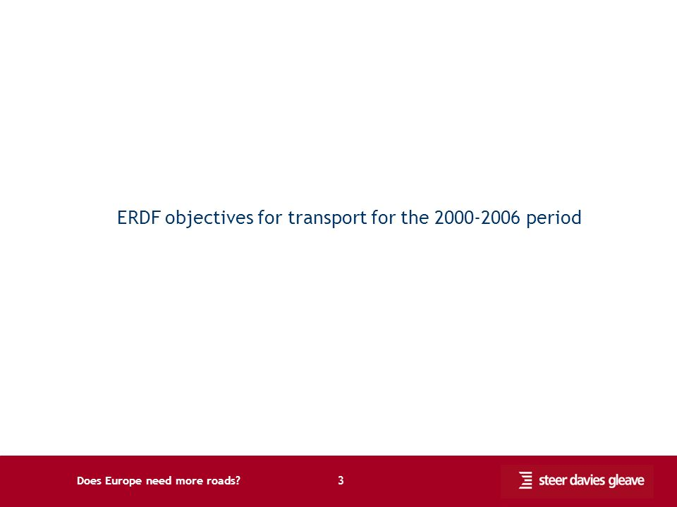 Does Europe need more roads 3 ERDF objectives for transport for the 2000-2006 period