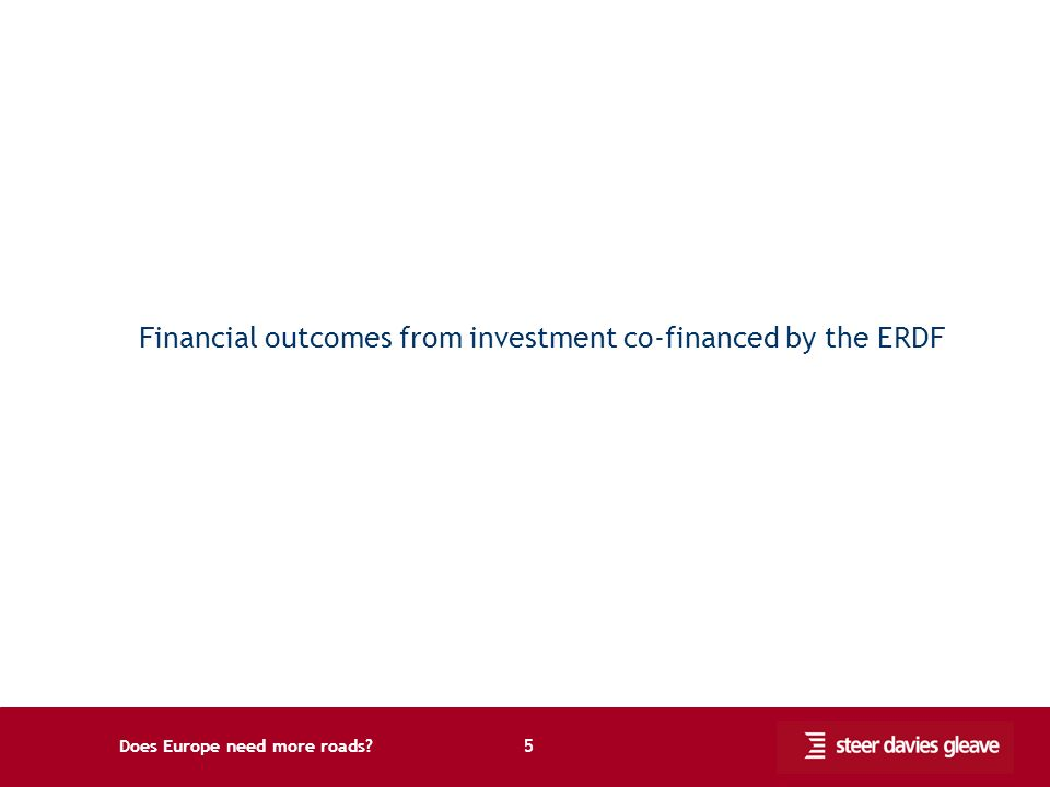 Does Europe need more roads 5 Financial outcomes from investment co-financed by the ERDF