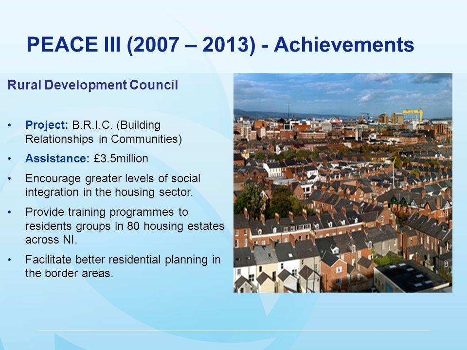 PEACE III (2007 – 2013) - Achievements Rural Development Council Project: B.R.I.C.