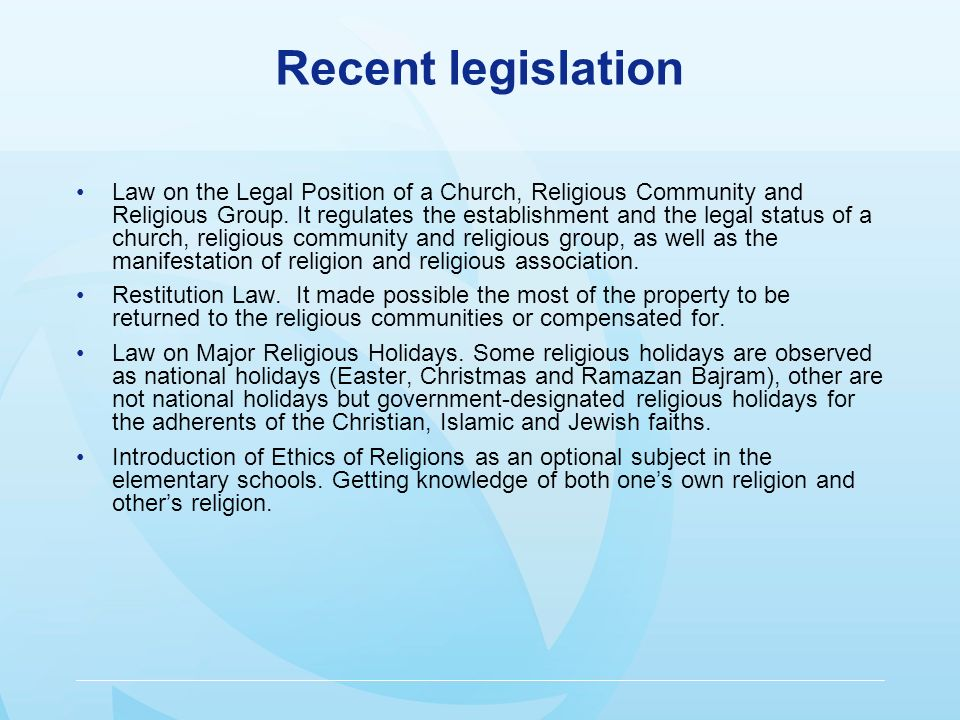 Recent legislation Law on the Legal Position of a Church, Religious Community and Religious Group.