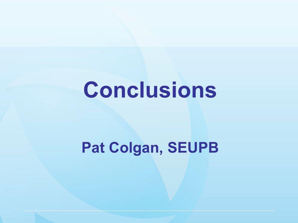Conclusions Pat Colgan, SEUPB