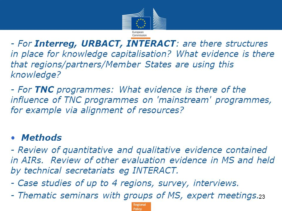 Regional Policy - For Interreg, URBACT, INTERACT: are there structures in place for knowledge capitalisation? What evidence is there that regions/part