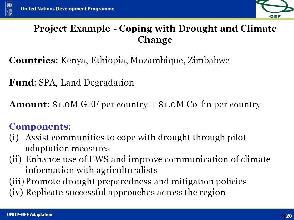 UNDP-GEF Adaptation 25 Thematic Distribution of UNDP-GEF Projects Sector/topicCountry Water managementTanzania, Ecuador (SCCF) AgricultureEthiopia, Ke